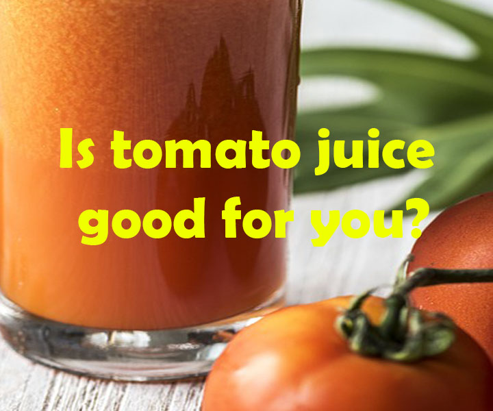 Is tomato juice good for you