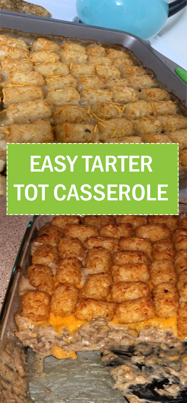 EASY TARTER TOT CASSEROLE