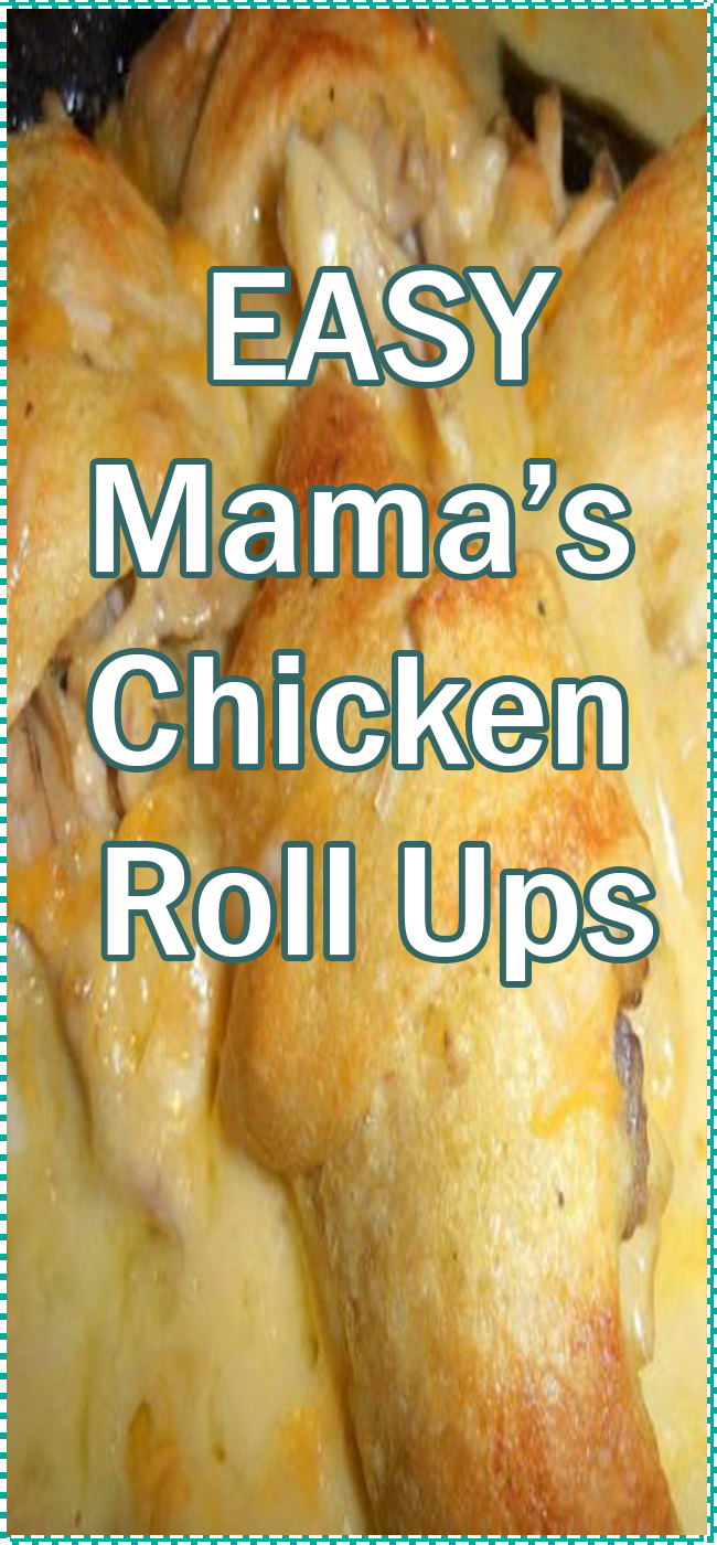 Mama's Chicken Roll Ups