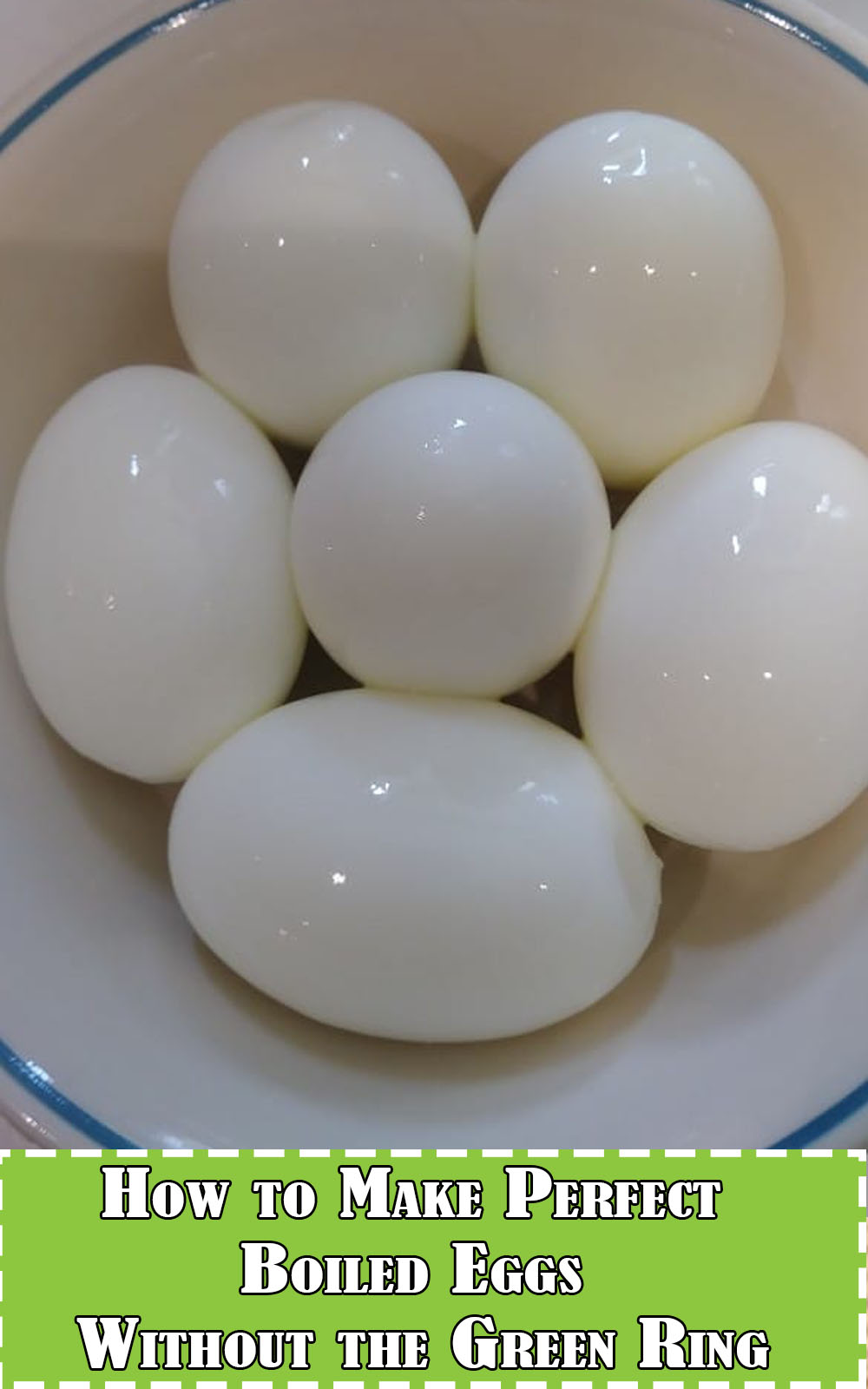 How to Make Perfect Boiled Eggs Without the Green Ring